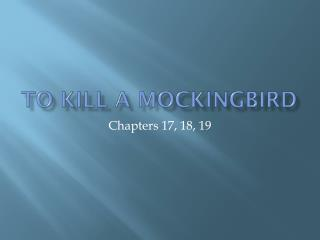 a description of chapter 18 and 19 in to kill a mockingbird A summary of chapters 18–19 in harper lee's to kill a mockingbird learn  exactly what happened in this chapter, scene, or section of to kill a mockingbird  and.