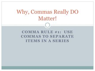Why, Commas Really DO Matter!