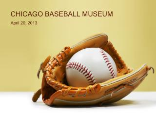 CHICAGO BASEBALL MUSEUM