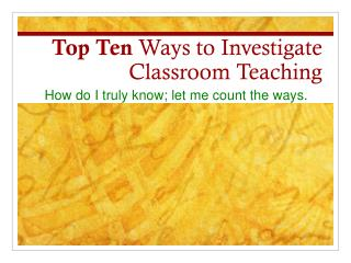 Top Ten  Ways to Investigate Classroom Teaching