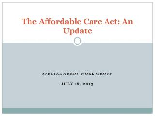The Affordable Care Act: An Update