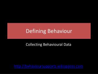 Defining Behaviour