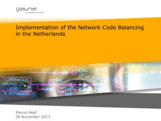 Implementation of the Network Code Balancing in the Netherlands