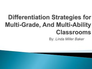 Differentiation Strategies for Multi-Grade, And Multi-Ability Classrooms