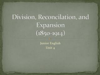 Division, Reconcilation, and Expansion (1850-1914)