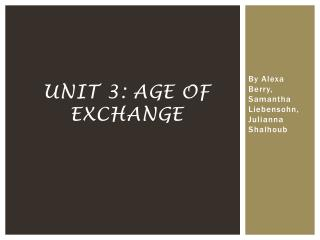 Unit 3: Age of Exchange
