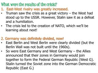 What were the results of the crisis? East-West rivalry was greatly increased.