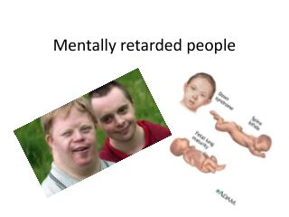 Mentally  retarded people