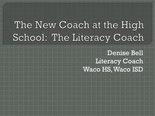 The New Coach at the High School:  The Literacy Coach