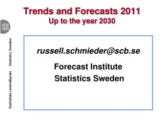 Trends and  Forecasts  2011 Up to the  year  2030