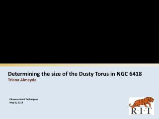 Determining the size of the Dusty Torus in NGC 6418 Triana Almeyda