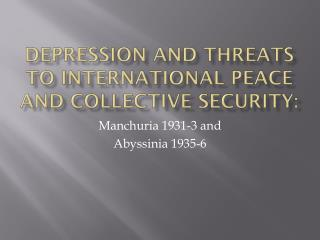 DEPRESSION AND THREATS TO INTERNATIONAL PEACE AND COLLECTIVE SECURITY: