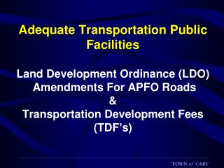 LDO Amendments: Adequate Transportation Public Facilities