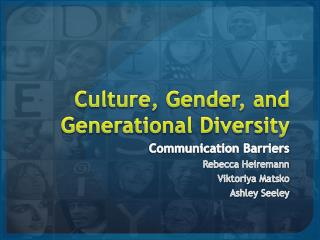 Culture, Gender, and Generational Diversity