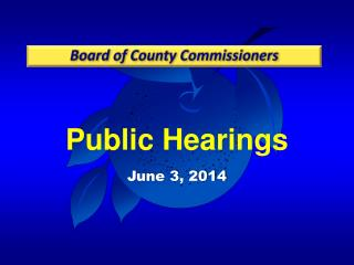 Public  Hearings June 3, 2014