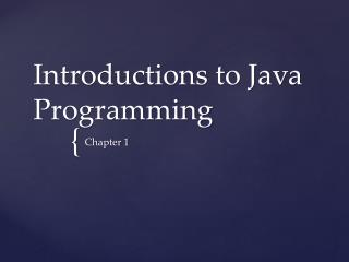 Introductions to Java Programming
