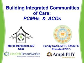 Randy Cook, MPH , FACMPE President/CEO
