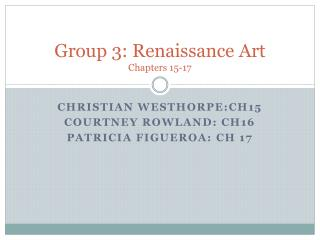 Group 3: Renaissance Art Chapters 15-17