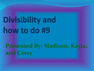 Divisibility and  how to do #9