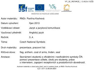 Autor materiálu:RNDr. Pavlína Kochová Datum vytvoření:říjen 2013