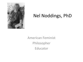 Nel Noddings , PhD