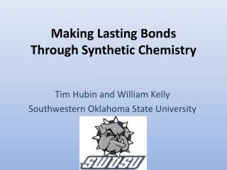 Making Lasting Bonds Through Synthetic Chemistry