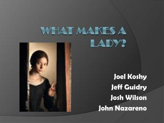 What makes a lady?