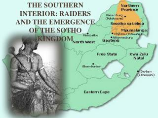 The southern interior: raiders and the emergence of the Sotho Kingdom