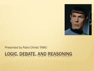 Logic, Debate, and Reasoning