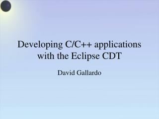 Developing C/C++ applications with the Eclipse CDT