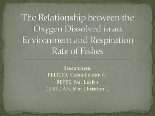 The Relationship between the  Oxygen Dissolved  in an Environment and Respiration Rate of Fishes