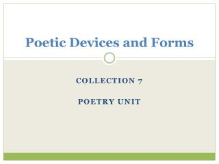 Poetic Devices and Forms