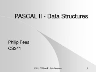 PASCAL II - Data Structures