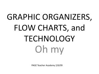 GRAPHIC ORGANIZERS, FLOW CHARTS, and TECHNOLOGY