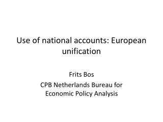 Use of national accounts: European unification