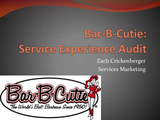 Bar-B-Cutie: Service Experience Audit