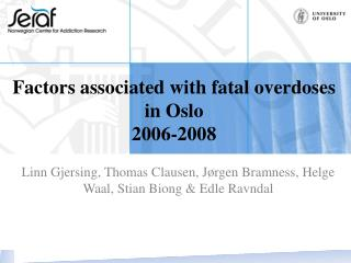 Factors associated with  fatal overdoses in Oslo 2006-2008