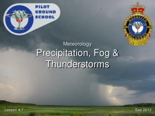 Meteorology Precipitation,  Fog & Thunderstorms