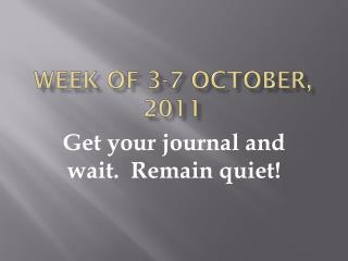 Week of 3-7 October, 2011
