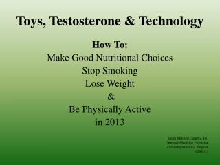 Toys, Testosterone & Technology