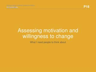 Assessing motivation and willingness to change