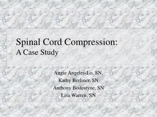 Spinal Cord Compression:  A Case Study
