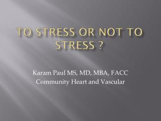 To Stress or not to stress ?