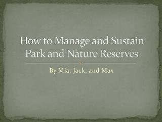 How to Manage and Sustain Park and Nature Reserves