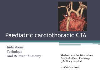 Paediatric cardiothoracic CTA