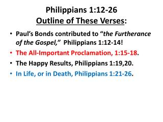 Philippians 1:12-26 Outline of These Verses :
