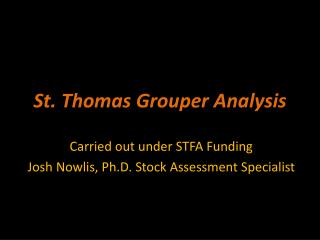 St. Thomas Grouper Analysis