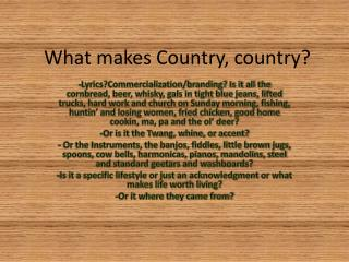 What makes Country, country?