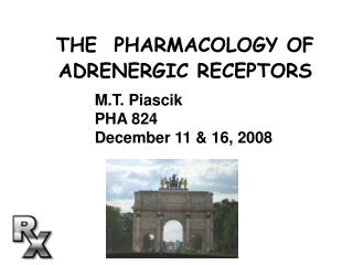 THE  PHARMACOLOGY OF  ADRENERGIC RECEPTORS