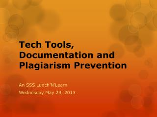 Tech Tools, Documentation and Plagiarism Prevention